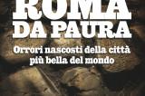 ROMA DA PAURA Orrori nascosti della città più bella del mondo. Il nuovo libro di Valeria Arnaldi