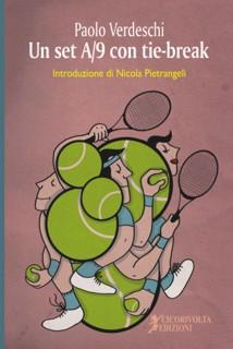 Un set A/9 con tie-break. Il libro di esordio di Paolo Verdeschi, dedicato al tennis e ai suoi retro...