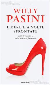 """""""Libere e a volte sfrontate"""", il nuovo libro di Willy Pasini"""