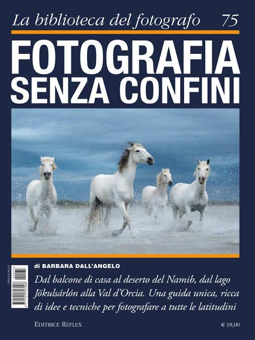 Fotografia senza confini: esce il libro di Barbara Dall'Angelo: 140 immagini straordinarie frutto di...