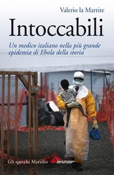 INTOCCABILI - Romanzo-testimonianza dalla più grande epidemia di Ebola della storia