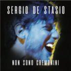 """""""NON SONO CREMONINI"""" il nuovo singolo di Sergio De Stasio"""