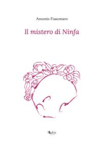 copertina Il mistero di Ninfa - Antonio Fiasconaro
