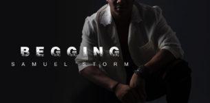 Begging, il nuovo singolo di Samuel Storm in uscita il 5 ottobre