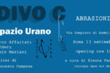 Venerdì 11 settembre Spazio Urano ospiterà la collettiva Abrasioni,